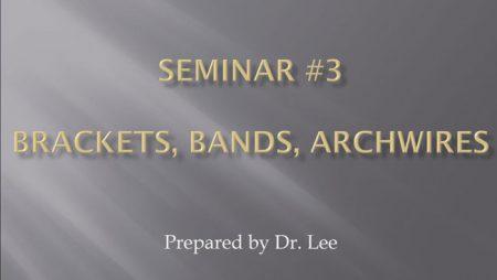 [강의 11] Seminar #3 – Bracket, Band, Archwire