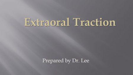[강의 31] Seminar #12 –  Extraoral traction
