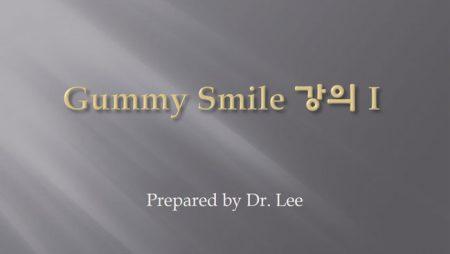 [강의 90] Seminar #7.5 –  Gummy Smile (Part1)