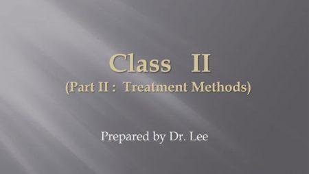 [강의 36] Seminar #15 – Class II. (Part II.  Treatment Methods)