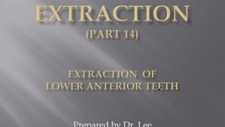 [강의 27] Seminar #10 – Extraction (Part 14) – Lower Anterior Teeth 발치