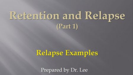 [강의 49] Seminar #18 – Retention and Relapse (Part1) – Relapse Examples